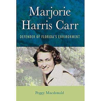 Majorie Harris Carr: Difensore dell'ambiente della Florida (un libro del quinto centenario della Florida)
