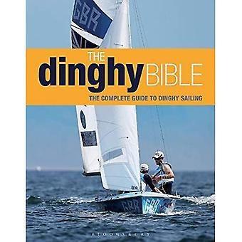 La Bible de Dinghy : Le Guide complet pour les Novices et Experts (voile)