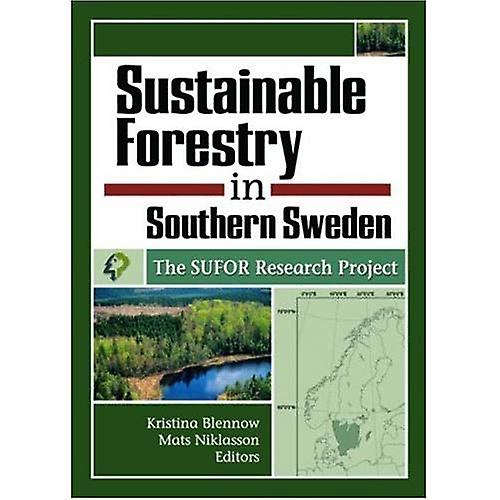 Sustainable Forestry in Southern Sweden : The SUFOR Research Project