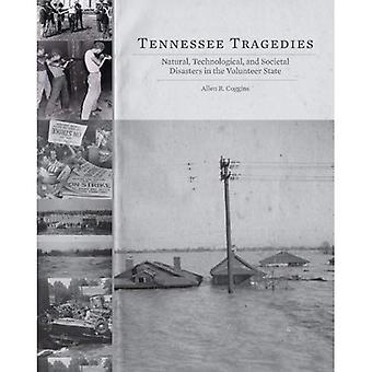 Tennessee Tragedies: Natural, Technological, and Societal Disasters in the Volunteer State