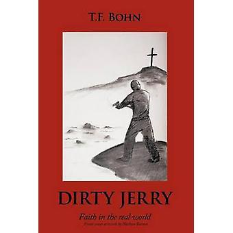 Dirty Jerry fede nel mondo reale di Bohn & F. T.