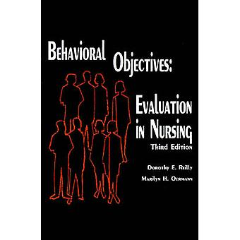 Behavioral ObjectivesEvaluation in Nursing by Reilly & Dorothy