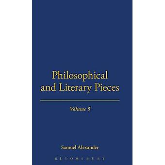 Philosophical And Literary Pieces by Alexander & Samuel