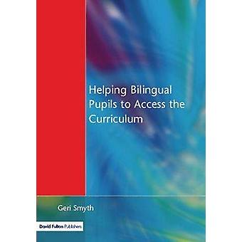 Helping Bilingual Pupils to Access the Curriculum by Smyth & Geri
