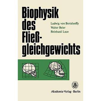 Biophysik des Fliegleichgewichts by Bertalanffy & Ludwig von