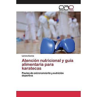 Atencin nutricional y gua alimentaria para karatecas by Garcia Lorena