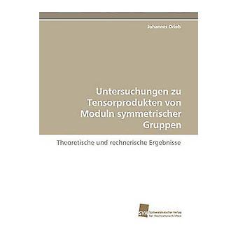 Relevantes Zu Tensorprodukten Von Moduln Symmetrischer Gruppen durch die Orlob & Johannes