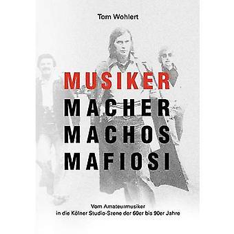 Mafiosi Machos Musiker Macher par Wohlert & Tom