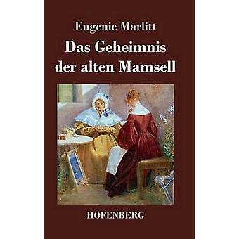 Das Geheimnis der alten Mamsell by Eugenie Marlitt