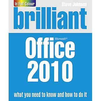 Brilliant Office 2010 by Steve Johnson - 9780273736080 Book