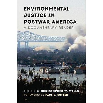Environmental Justice in Postwar America - A Documentary Reader by Env