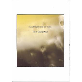 Illustration of Life by Max Kandhola - 9780935445282 Book