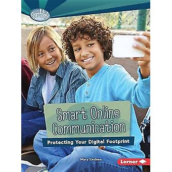 Smart Online Communication - Protecting Your Digital Footprint by Mary