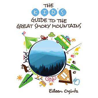 The Kid's Guide to the Great Smoky Mountains by Eileen Ogintz - 97814