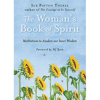 The Woman's Book of Spirit - Meditations to Awaken Our Inner Wisdom by