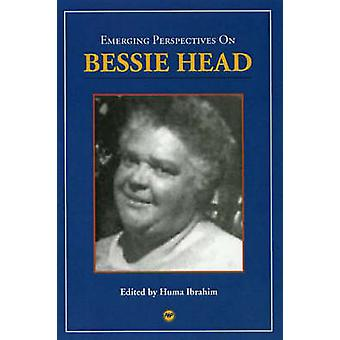 Emerging Perspectives on Bessie Head by Huma Ibrahim - 9781592210749