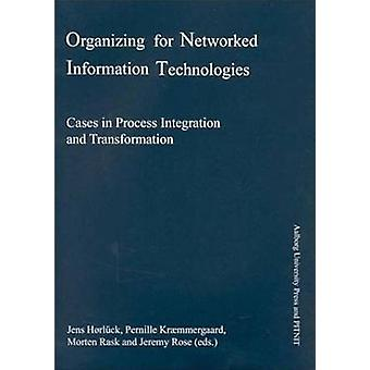 Organizing for Networked Information Technologies - Cases in Process I