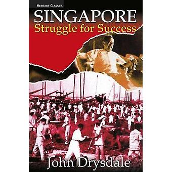 Singapore Struggle for Success by John Drysdale - 9789812617668 Book