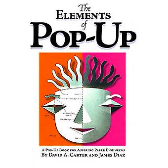 The Elements of Pop-up - A Pop-up Book for Aspiring Paper Engineers by