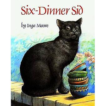 Six-Dinner Sid by Inga Moore - 9780671731991 Book