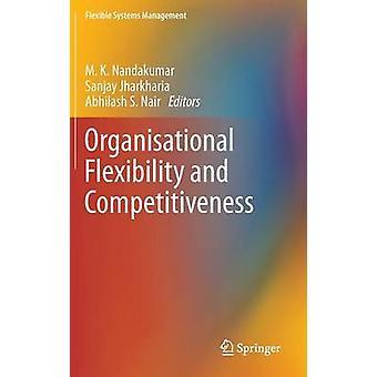 Organisatorisk fleksibilitet og konkurranseevne av Nandakumar & M. K.