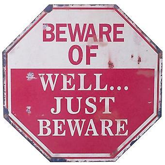 Beware Of Well Just Beware Large Metal Sign