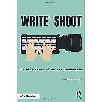 Schreiben Sie schießen: schreiben kurze Filme für die Produktion