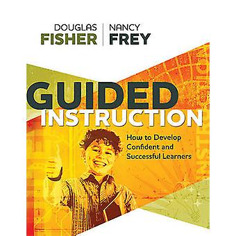 Guided Instruction - How to Develop Confident and Successful Learners