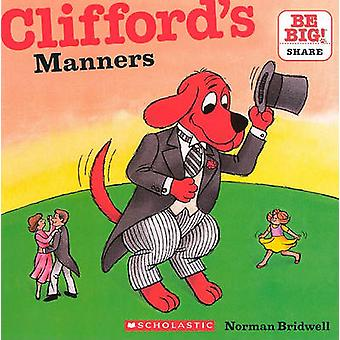 Clifford's Manners by Norman Bridwell - 9780606150644 Book