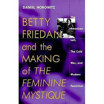 Betty Friedan och skapandet av den feminina mystiken - den amerikanska L