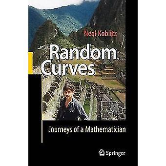 Random Curves  Journeys of a Mathematician by Neal Koblitz