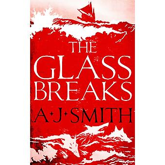 Glass Breaks by A.J Smith