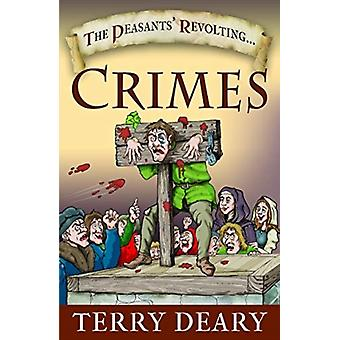 Peasants Revolting Crimes by Terry Deary