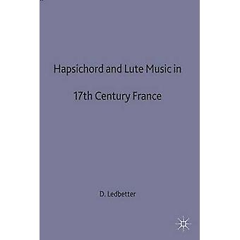 Harpischord and Lute Music 17c France by Ledbetter D.