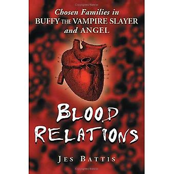Blood Relations: Chosen Families in 'Buffy the Vampire Slayer' and 'Angel