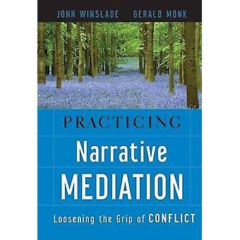 Pratique de la médiation narrative par John WinsladeGerald D. Monk