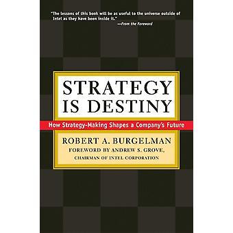 Strategy Is Destiny door Robert A Burgelman