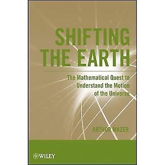 Verschuiving van de aarde: de wiskundige zoektocht om te begrijpen van de beweging van het universum