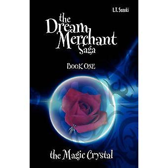The Dream Merchant Saga Book One the Magic Crystal by Suzuki & Lorna T.