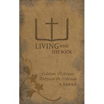 Living with the Book Galatians Ephesians Philippians  Colossians by Charlton & Philip and Linda
