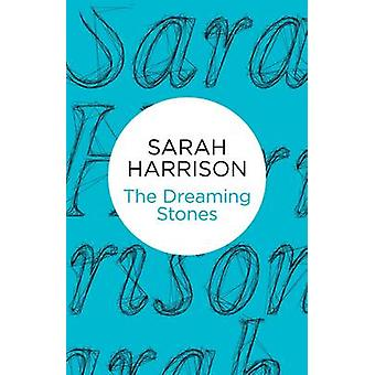The Dreaming Stones by Harrison & Sarah