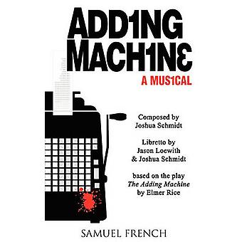 Adding Machine  A Musical by Schmidt & Joshua