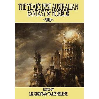 The Years Best Australian Fantasy  Horror 2010 by Grzyb & Liz D.