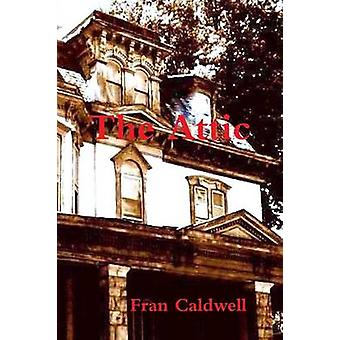 The Attic by Caldwell & Fran