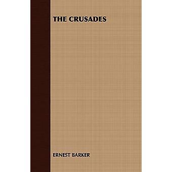 The Crusades by Ernest Barker & Barker