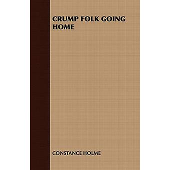 Crump Folk Going Home by Constance Holme & Holme