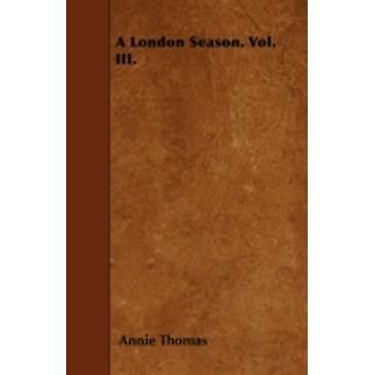 A London Season. Vol. III. by Thomas & Annie