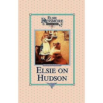 Elsie on the Hudson Book 23 by Finley & Martha