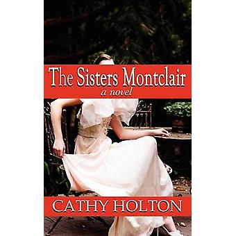 The Sisters Montclair by Holton & Cathy