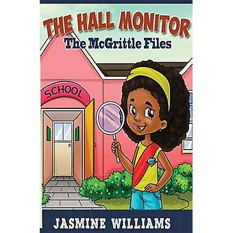 The Hall MonitorThe McGrittle Files by Williams & Jasmine